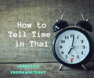 How to Tell Time in Thai