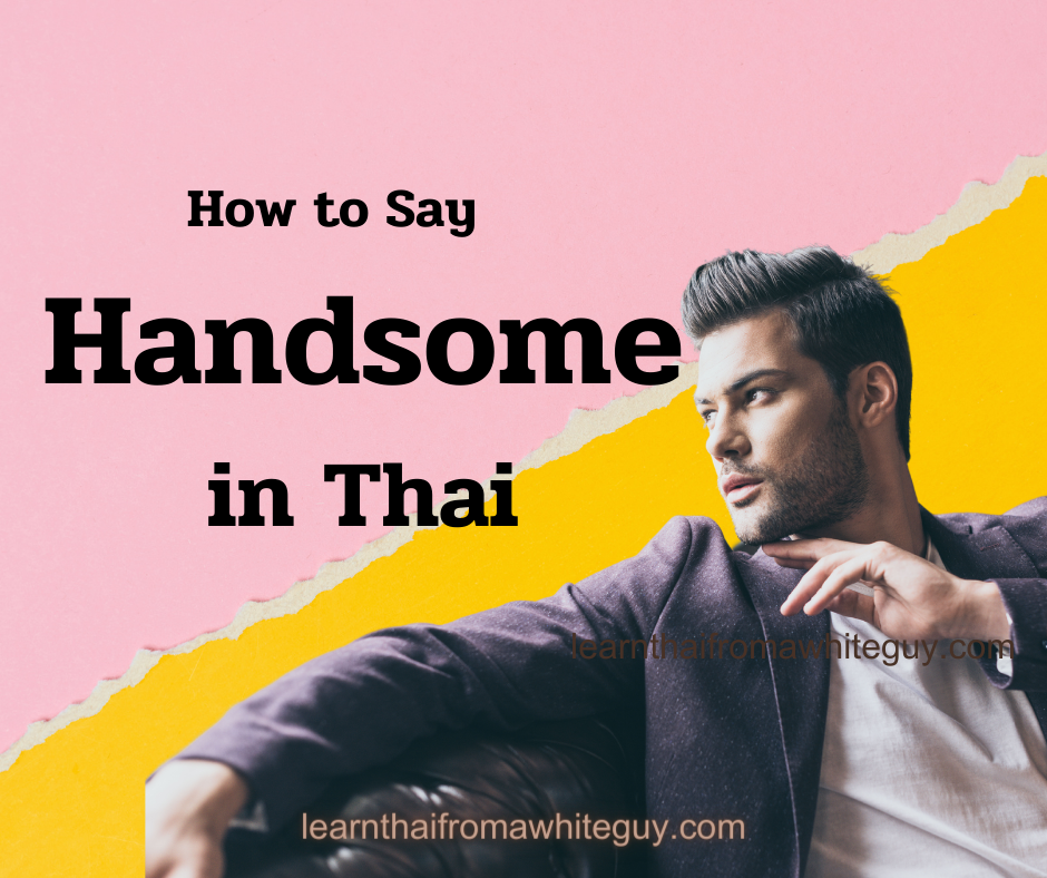 How to Say Handsome in Thai